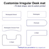 Custom irregular Desk mat for different shaped desktop